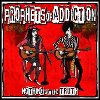 News - prophets of addiction - nothing but the truth